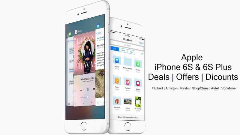 Apple iPhone 6S and 6S Plus discount offers