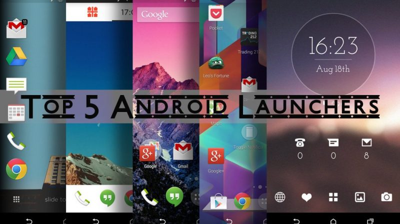 Top 5 Best Android Launchers