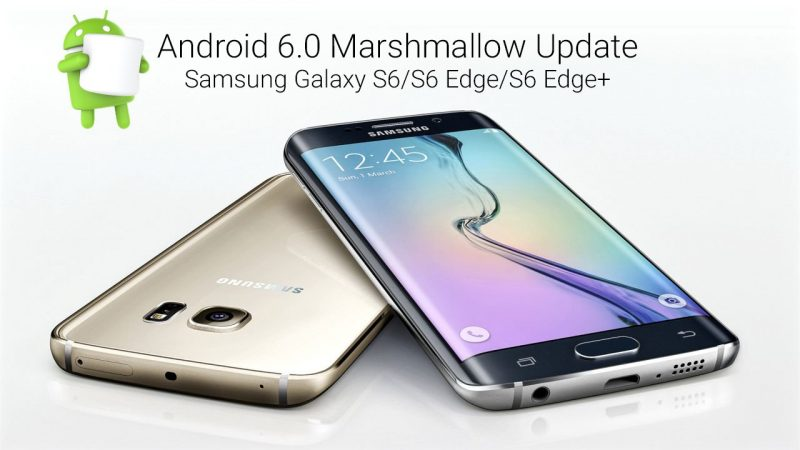 Samsung Galaxy S5, S6, S6 Edge, S6 Edge Plus Android 6.0 Marshmallow update